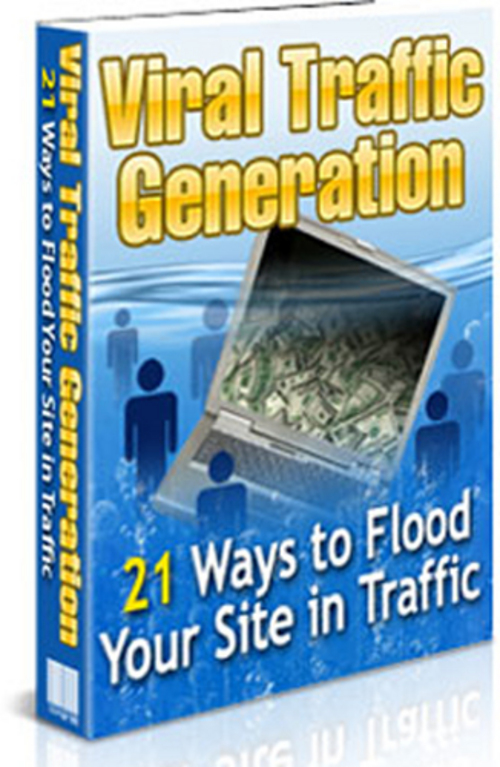 Pay for Viral Traffic Generation - 21 ways to flood your sites