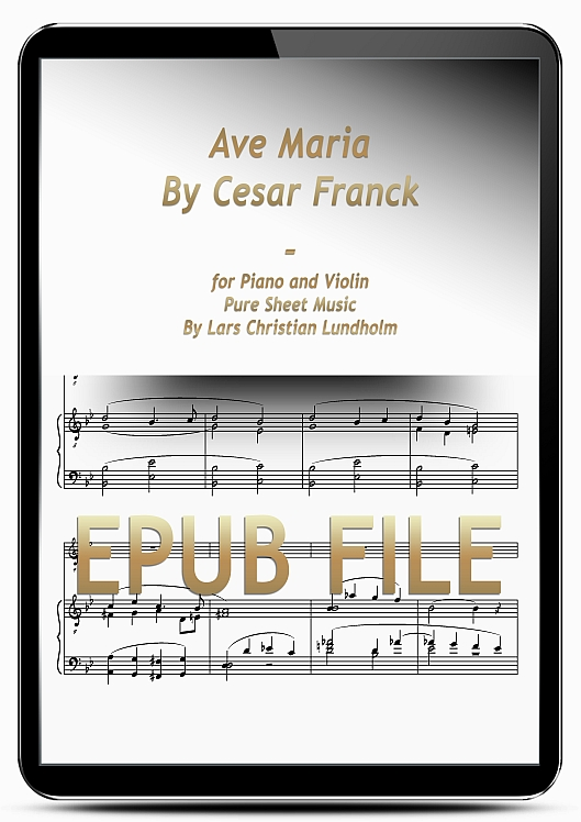 Thumbnail Ave Maria By Cesar Franck for Piano and Violin (EPUB file), Pure Sheet Music as Ebook arranged by Lars Christian Lundholm