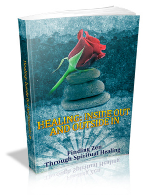 Pay for Healing: Inside Out And Outside In Finding Zen Through Spiritual Healing